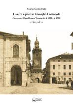 Guerra e pace in Consiglio Comunale - Governare Castelfranco Veneto tra il 1910 e il 1920