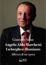 Angelo Aldo Marchetti – Un borghese illuminato – Affresco di un'epoca