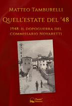 Quell'estate del '48 – 1948: il dopoguerra del Commissario Novaretti