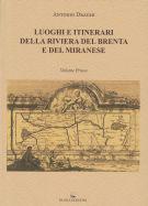 Luoghi e itinerari della Riviera del Brenta e del Miranese Vol.1