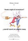 Whisky e Strüdel in «Avete voglia di avventure? Siete capitati nel posto giusto»