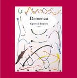 Demenza - Opere di Serpico, 2016