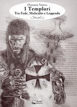 I Templari - Tra Fede, Malicidio e Leggenda