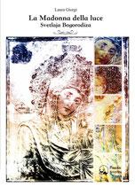 La Madonna della luce - Svetlaja Bogorodiza