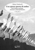 Una sporca guerra di ombre - 1939: il cadavere nel fiume. Novaretti e i misteri del fascismo
