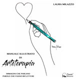 Manuale illustrato di Arteterapia - Immagini che parlano, parole che fanno riflettere