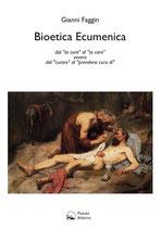 """Bioetica Ecumenica - dal """"to cure"""" al """"to care"""" ovvero: dal """"curare"""" al """"prendersi cura di"""""""