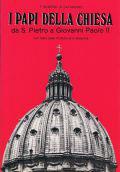 I Papi della chiesa - da S.Pietro a Giovanni Paolo II