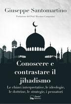 Conoscere e contrastare il jihadismo - Le chiavi interpretative, le ideologie, le dottrine, le strategie, i pensatori