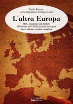 L'altra Europa - Miti, congiure ed enigmi all'ombra dell'unificazione europea
