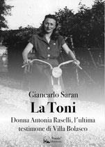 La Toni - Donna Antonia Raselli, l'ultima testimone di Villa Bolasco