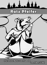 Ratz Pfeifer - die letzte Ratte von Hameln