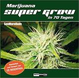 Marihuana Super Grow in 70 Tagen