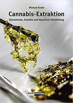 Cannabis-Extraktion: Konzentrate, Extrakte und Haschisch-Herstellung