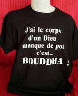 """Tee-shirt imprimé """"j'ai le corps d'un Dieu manque de pot c'est Bouddha"""""""
