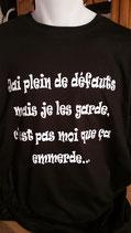 """Tee-shirt femme humoristique imprimé """"j""""ai plein de défauts mais je les garde, c'est pas moi que ça emmerde..."""""""