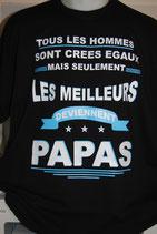"""TEE SHIRT PAS CHER """"TOUS LES HOMMES SONT CREES EGAUX, MAIS SEULEMENT LES MEILLEURS DEVIENNENT PAPAS"""""""