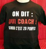 """Tee-shirt humoristique imprimé """"on dit oui coach, sinon c'est 20 pompes !"""""""
