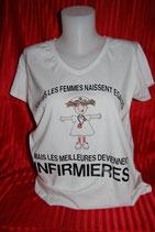 """Tee-shirt femme imprimé """"toutes les femmes naissent égales, mais les meilleures deviennent infirmières"""""""