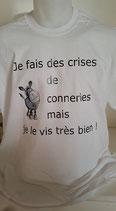 """Tee-shirt femme imprimé """"je fais des crises de connerie mais je le vis très bien"""""""