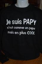 """Sweat imprimé """"je suis un papy, c'est comme un papa mais en plus cool"""""""