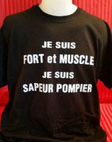 """Tee-shirt imprimé """"je suis fort et musclé, je suis sapeur pompier"""""""