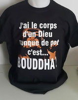 """Tee-shirt humoristique imprimé """"j'ai le corps d'un Dieu, manque de pot c'est Bouddha"""""""