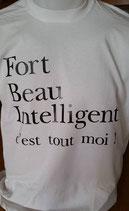 """Tee-shirt humoristique imprimé """"Fort, Beau, Intelligent c'est tout moi !"""""""