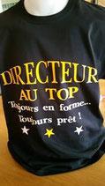 """Tee-shirt """"Directeur au top"""""""