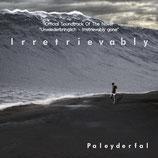 "Irretrievably - Paleyderfal  (Official Soundtrack Of The Novel ""Unwiederbringlich - Irretrievably gone"")"