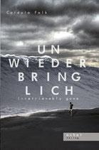 Unwiederbringlich - Irretrievably gone von Cordula Falk (Science-Fiction-Liebesroman)