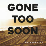 Gone too soon - Paleyderfal