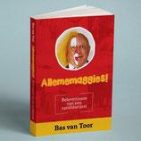 Allememaggies! - Autobiografische Verhalenbundel - Bas van Toor