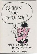 LaRoche Nora / Hürzeler Peter, Schpiik you Englisch?