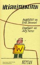 Bannwart Ernst, Weisheiterkeiten