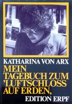 von Arx Katharina, Mein Tagebuch zum 'Luftschloss auf Erden'
