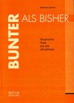 Genner Reinhard, Bunter als bisher