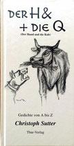 Sutter Christoph, Der H& + Die Q - Der Hund und die Kuh