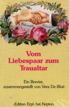 de Blue Vera, Vom Liebespaar zum Traualtar