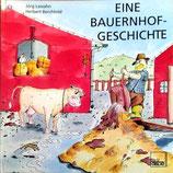 Lassahn Jörg / Berchtold Herbert, Eine Bauernhofgeschichte