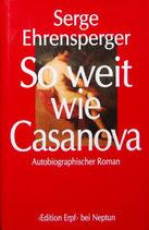 Ehrensperger Serge, So weit wie Casanova