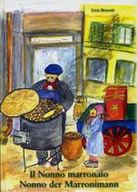 Brusetti Livia, Nonno der Marronimann - Il Nonno marronaio