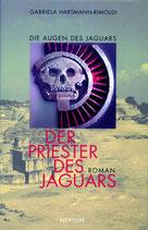 Hartmann-Rimoldi Gabriela, Die Augen des Jaguars / Der Priester des Jaguars Bd. 3