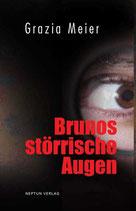 Meier Grazia, Brunos störrische Augen