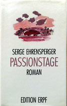 Ehrensperger Serge, Passionstage