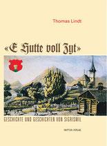 Lindt Thomas, E Hutte voll Zyt - Geschichte und Geschichten von Sigriswil