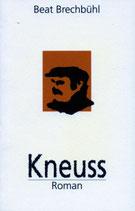 Brechbühl Beat, Kneuss