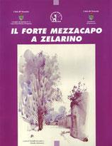 IL FORTE MEZZACAPO A ZELARINO