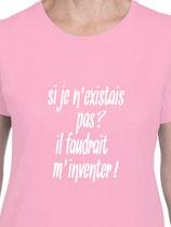 teeshirt si je n'existais pas il faudrait m'inventer