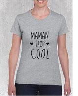 Tee-shirt maman trop cool